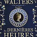 Les Dernières heures (The Last Hours) - <b>Minette</b> Walters