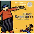 L'ogre babborco et autres contes racontés par muriel bloch