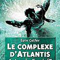 Artemis fowl 7, le complexe d'atlantis, de eoin colfer