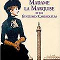 Madame la marquise et les gentlemen cambrioleurs, de frédéric lenormand