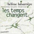 Hélène Labarrière: Les temps changent (Emouvance - 2007)