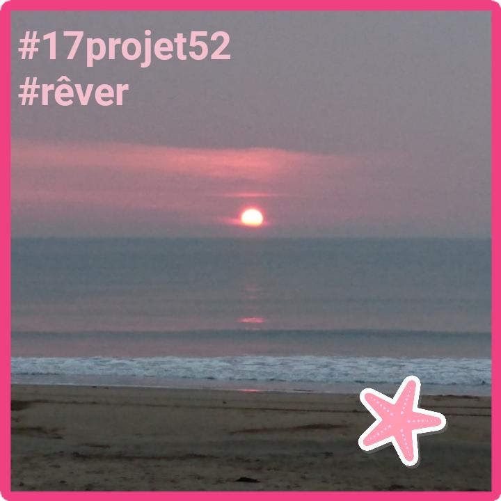 12 projet52 2017 - Rêver