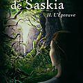 Le livre de saskia - tome 2, l'épreuve