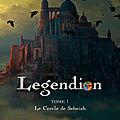 Legendion, tome 1 : Le Cercle de Seheiah.