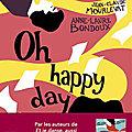 Oh happy day, Anne-Laure Bondoux, Jean-Claude Mourlevat
