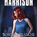 (<b>Kim</b> <b>Harrison</b>) Rachel Morgan : 03 Sorcière Blanche, Coeur Noir