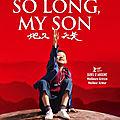 « <b>So</b> <b>Long</b>, My Son » : un film dramatique à voir