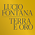 Galleria Borghese opens '<b>Lucio</b> Fontana: Earth and Gold' curated by Anna Coliva