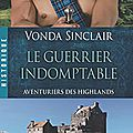 Aventuriers des highlands tome 2 : le guerrier indomptable de vonda sinclair