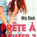 Prête à t'aimer > mily black