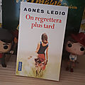 On regrettera plus tard - <b>Agnès</b> <b>Ledig</b>