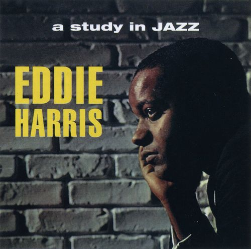 Eddie Harris - 1961-62 - A Study in Jazz (Vee Jay)