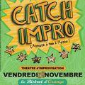 Deux spectacles dans le vaucluse : catch-impro et impro'a chaud les 20 & 21 novembre