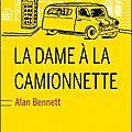 La dame à la <b>camionnette</b>, Alan Bennett