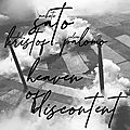 <b>Makoto</b> <b>Sato</b>, Michel Kristof, Julien Palomo «Heaven of Discontent»