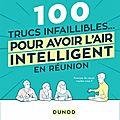 100 trucs infaillibles …. pour avoir l'air intelligent en réunion ed. dunod
