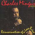 Charles Mingus - 1960 - Reincarnation Of A Love Bird (Candid)