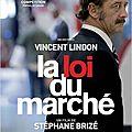 La loi du marché de Stéphane Brizé