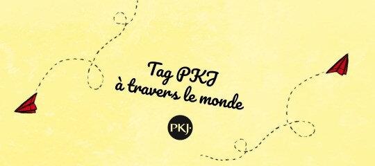 Tag_PKJ_A Travers le Monde