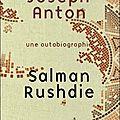 Par Eva: Joseph Anton: une autobiographie, <b>Salman</b> <b>Rushdie</b>
