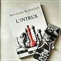 L'intrus, d'<b>Annabelle</b> <b>Blangier</b>