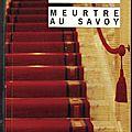 MEURTRE AU SAVOY