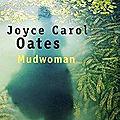 mudwoman- joyce carol oates