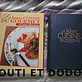 La bonne cuisine du gourmet et la bonne cuisine d'aujourd'hui