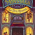 Le musée des monstres, tome 1 : la tête réduite - lauren oliver et h.c. chester