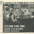 !!! (Ckh Chk Chk) - Jeudi 24 Octobre 2013 - <b>Joy</b> <b>Eslava</b> (Madrid)