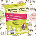 Les consignes de classe, le classroom english