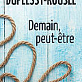 DEMAIN, PEUT-ETRE - CAROLE <b>DUPLESSY</b>-ROUSEE.