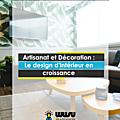 Artisanat et décoration - La décoration d'intérieur en croissance