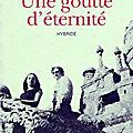 Alain <b>Joubert</b> - Une goutte d'éternité