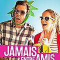 [critique] (4/10) **JAMAIS ENTRE AMIS* par Giannus le cactus