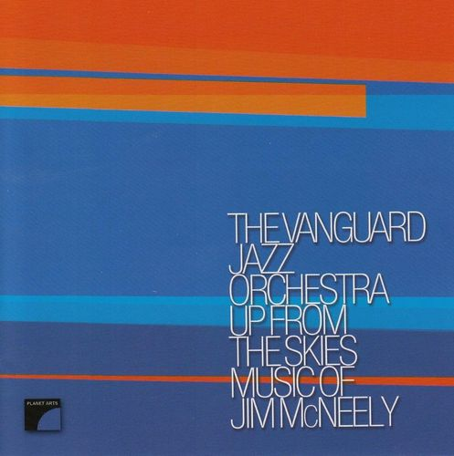 The Vanguard Jazz Orchestra - 2006 - Up From The Skies, Music Of Jim McNeely (Planet Arts)