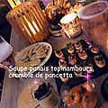 Soupe de <b>panais</b> et topinambours, crumble de pancetta