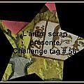 Un challenge brillant antre scrap