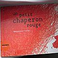 Un petit chaperon rouge, de Marjolaine Leray