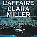 L'Affaire Clara Miller d'<b>Olivier</b> Bal