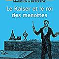 Vivianne perret : le kaiser et le roi des menottes (houdini, tome 2)