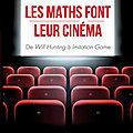 De Will Hunting à Imitation Game : Les <b>maths</b> font leur cinéma