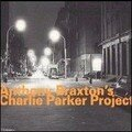 Anthony Braxton: Charlie Parker Project (HatOLOGY - 200