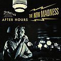 THE NEW MADNESS – After Hours (2020)