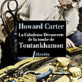 La fabuleuse découverte de la tombe de Toutankhamon ❉❉❉ Howard Carter