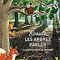 Ecoute les arbres parler / peter wohlleben . - michel lafon, 2017