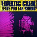 Lunatic Calm - Leave You Far Behind