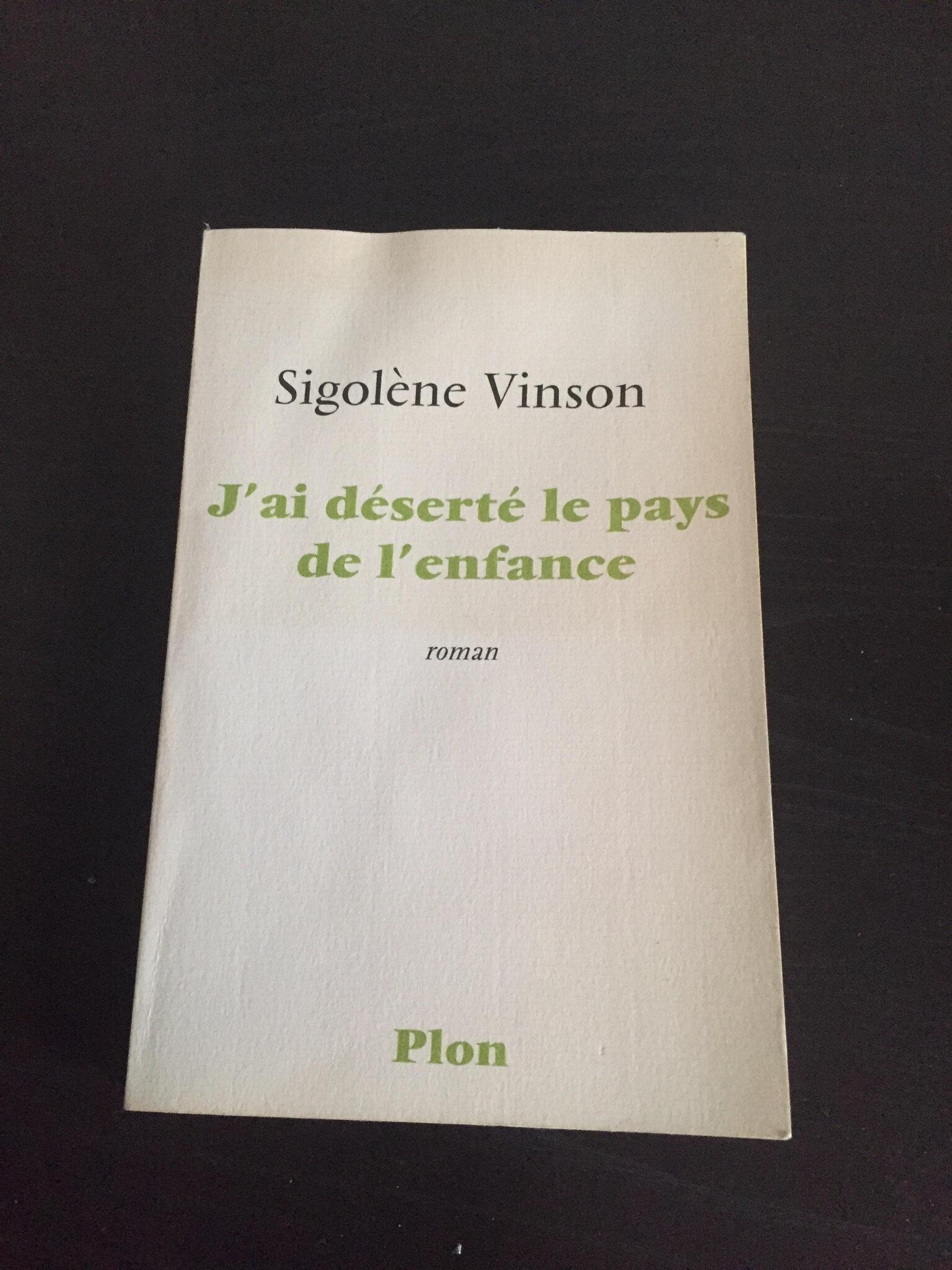 « J'ai déserté le pays de l'enfance » de Sigolène Vinson