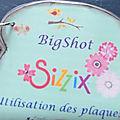 Tuto pour la création du mini pour le mode d'emploi de la big shot