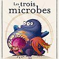 Les trois microbes de taï-marc le thanh et gérald guerlais